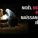noel-ne-fete-pas-la-naissance-de-jesus