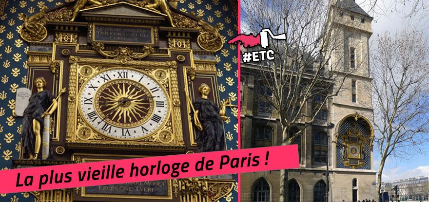 Monuments De Paris La Plus Vieille Horloge De Paris