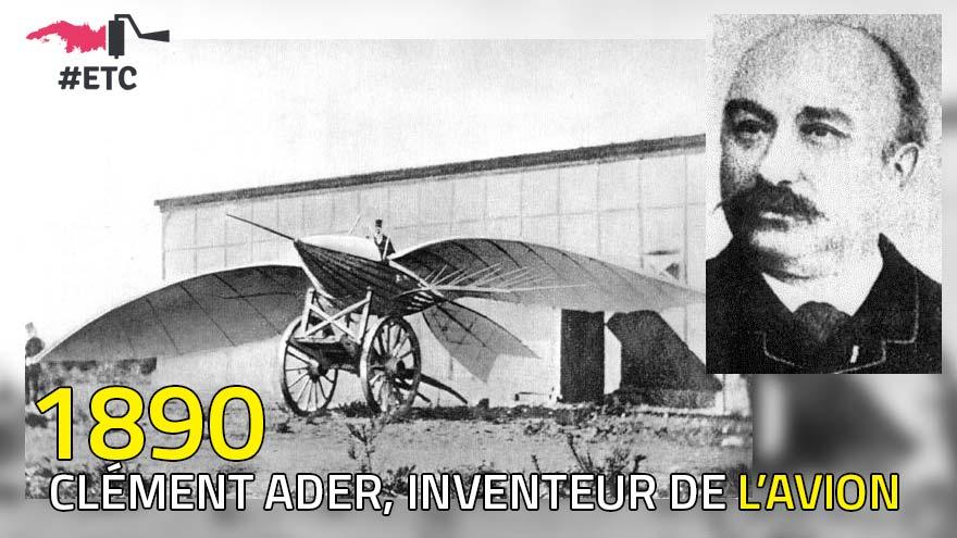 1890, Clément Ader invente l'avion
