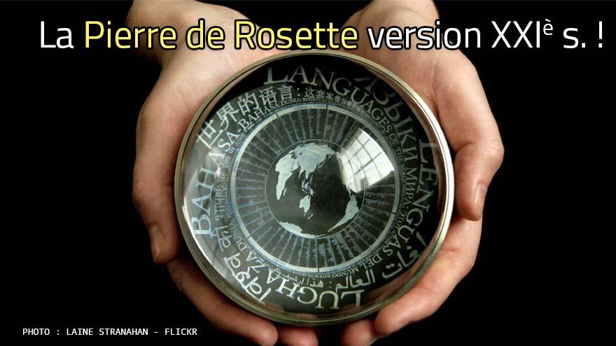 La pierre de Rosette version XXIe siècle