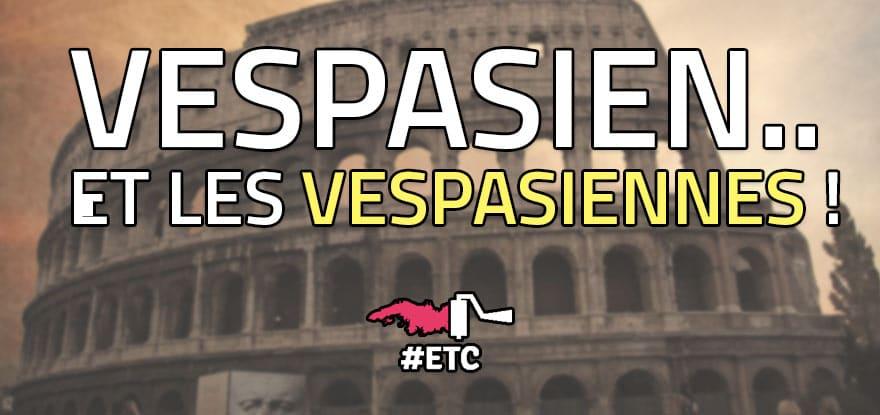 Vespasien et les vespasiennes